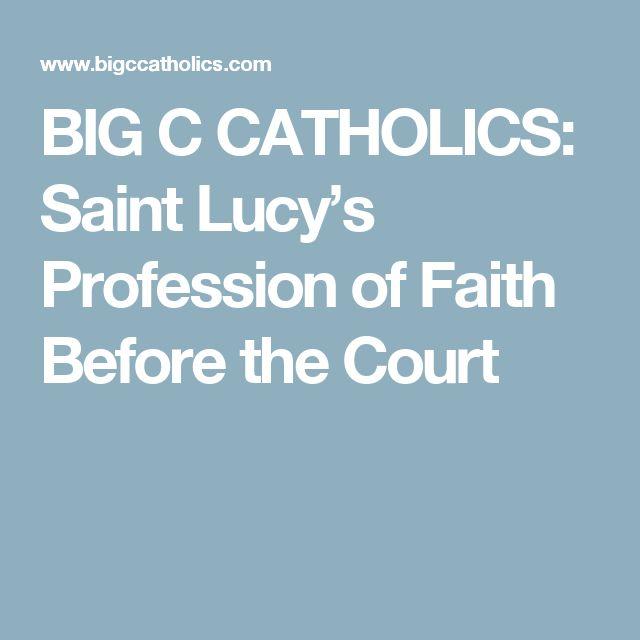 BIG C CATHOLICS: Saint Lucy's Profession of Faith Before the Court