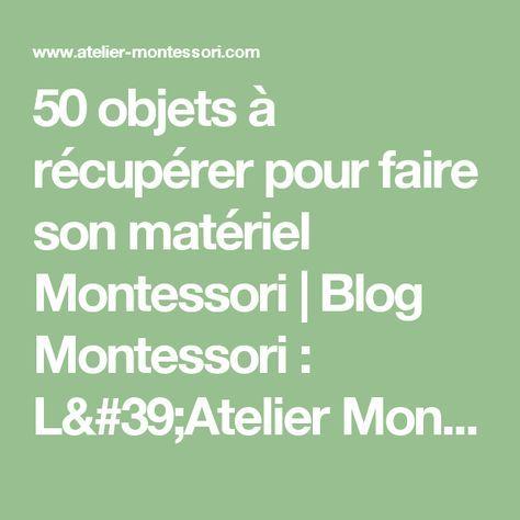 50 objets à récupérer pour faire son matériel Montessori   Blog Montessori : L'Atelier Montessori
