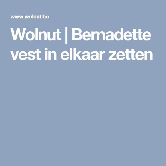 Wolnut |  Bernadette vest in elkaar zetten
