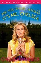 Are You There, Vodka? It's Me, Chelsea - Great to read when you just want to laugh
