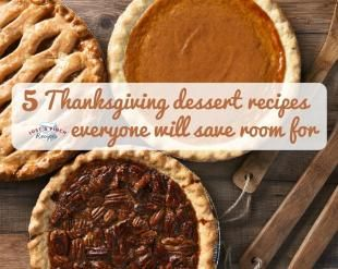 5 Thanksgiving Dessert Recipes Everyone Will Save Room For