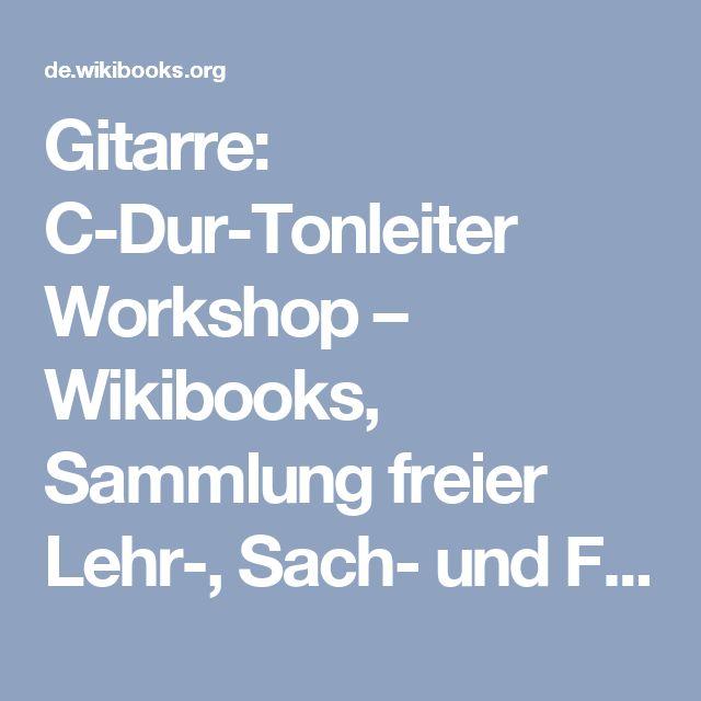 Gitarre: C-Dur-Tonleiter Workshop – Wikibooks, Sammlung freier Lehr-, Sach- und Fachbücher