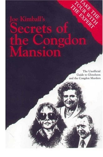 Secrets of the Congdon Mansion: The Unofficial Guide to Glensheen and the Congdon Murders (Minnesota)  by Joe Kimball
