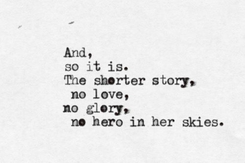And so it is. The shorter story, no love, no glory, no hero in her skies. The Blower's Daughter - Damien Rice