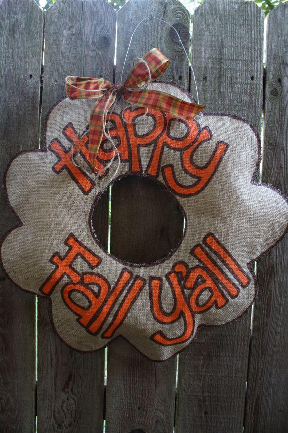 happy fall y'all: Burlap Wreaths, Fall Y All, Doors Hangers, Burlap Crafts, Fall Yall, Burlap Doors, Fall Halloween, Fall Wreaths, Happy Fall