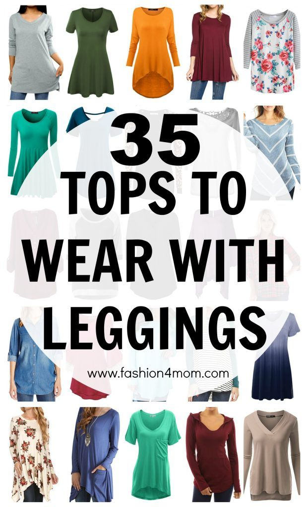 35 Tops To Wear With Leggings - Fashion 4 Mom