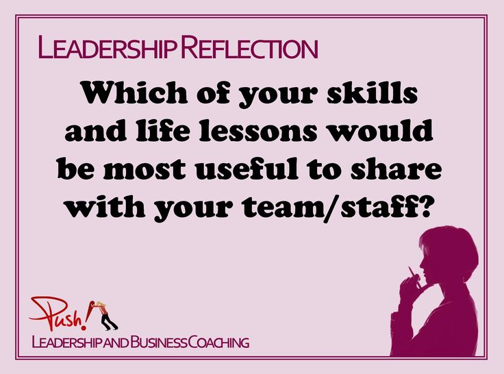 What skills and life lessons should you be sharing with your staff or team? #Leadership Reflection www.pushbusinesstraining.com/
