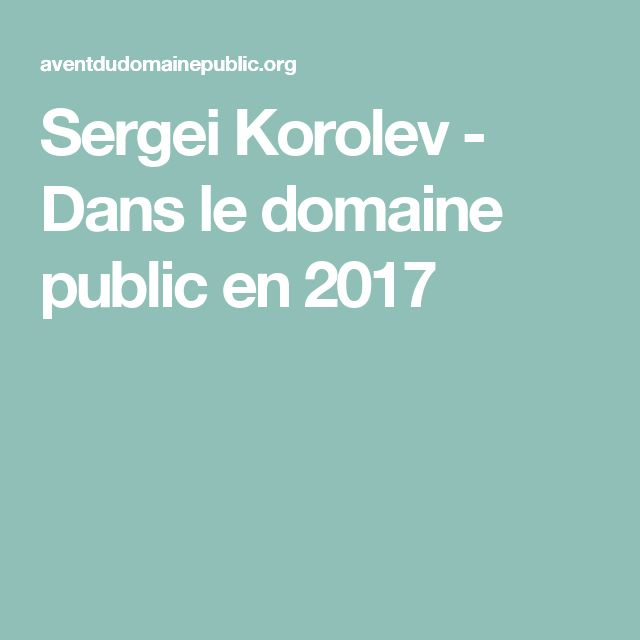 Sergei Korolev - Dans le domaine public en 2017