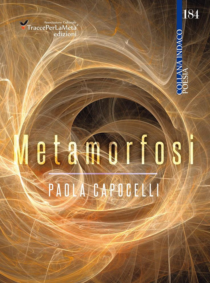 """Esce l'ebook di Paola Capocelli """"Metamorfosi"""" - La parola diventa ricordo e carezza, lacrima e sospiro  in tutti gli store online (Amazon, Mondadori, IBS, Feltrinelli, ecc...)"""