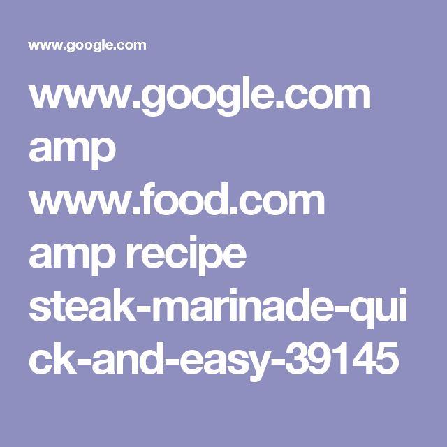 www.google.com amp www.food.com amp recipe steak-marinade-quick-and-easy-39145