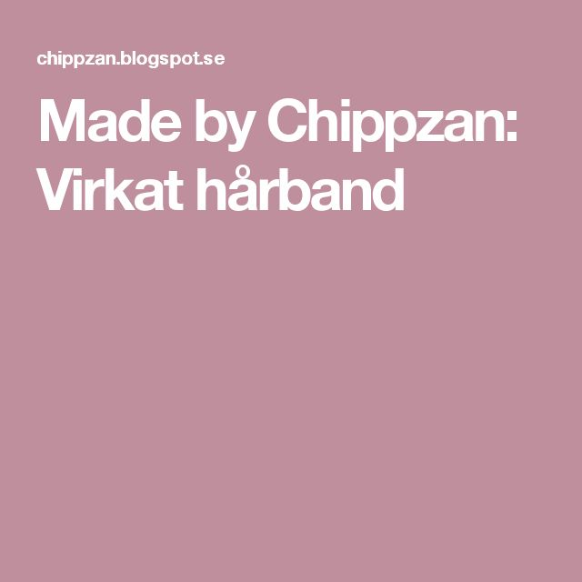 Made by Chippzan: Virkat hårband