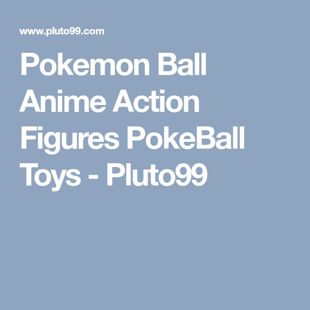 Pokemon Ball Anime Action Figures PokeBall Toys - Pluto99