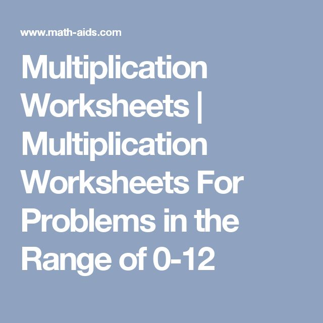 Multiplication Worksheets | Multiplication Worksheets For Problems in the Range of 0-12