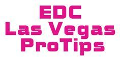 Electric Daisy Carnival ProTips