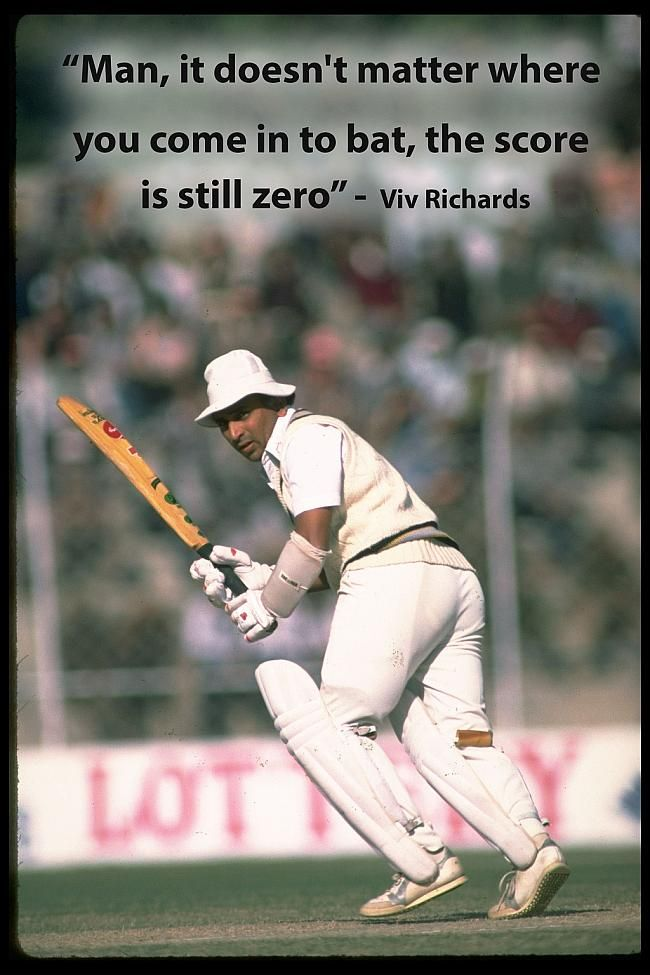 Sunil Gavaskar, who dropped down to No.4 in the batting order in the 6th Test against West Indies at Chennai in 1983, was greeted to the crease with these words after India were reduced to 0/2 in no time.