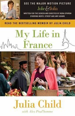 My Life in France by Julia Child and Alex Prud'homme (2009, Paperback, Movie Tie #Paperback