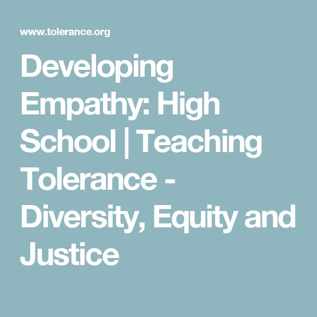 Developing Empathy: High School | Teaching Tolerance - Diversity, Equity and Justice