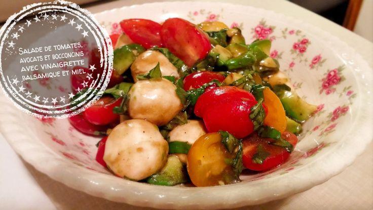 Salade d'avocats, tomates et bocconcinis avec vinaigrette balsamique et miel