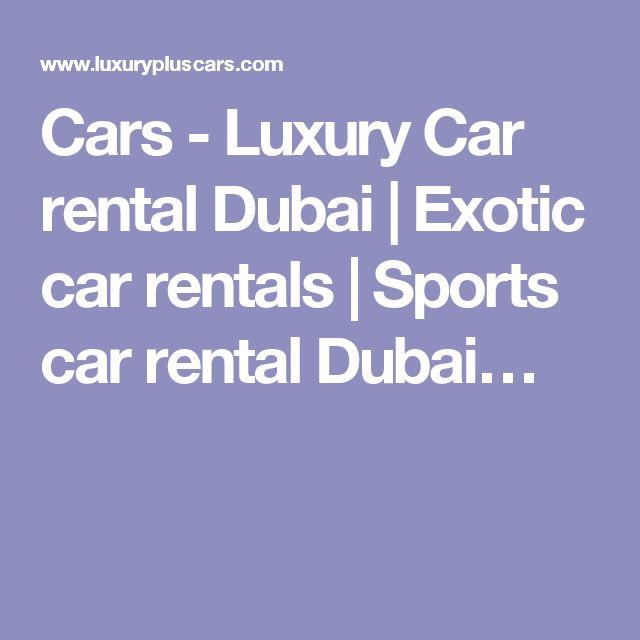 Cars - Luxury Car rental Dubai | Exotic car rentals | Sports car rental Dubai…