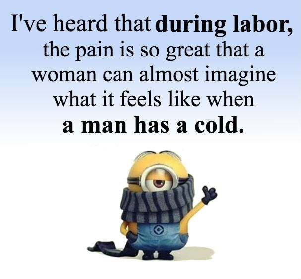 Minion, labor, pain, cold, humor 。◕‿◕。 See my Despicable Me Minions pins https://www.pinterest.com/search/my_pins/?q=minions