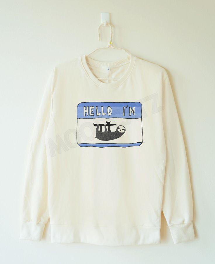 Hello I'm sloth shirt sloth tshirt funny tee animal tee streetstyle tee sweatshirt jumber sweater long sleeve shirt women tshirt men tshirt by MoodCatz on Etsy https://www.etsy.com/listing/234850887/hello-im-sloth-shirt-sloth-tshirt-funny