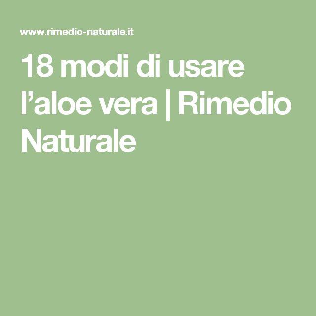 18 modi di usare l'aloe vera | Rimedio Naturale