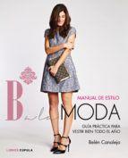 Manual de Estilo Balamoda: los mejores consejos de estilismo de la bloguera de moda. Belén Canalejo