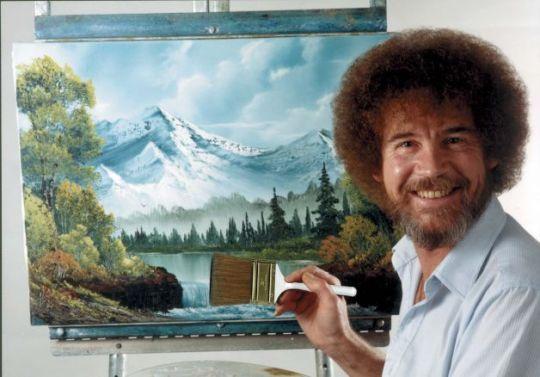 Bob Ross. Happy trees....