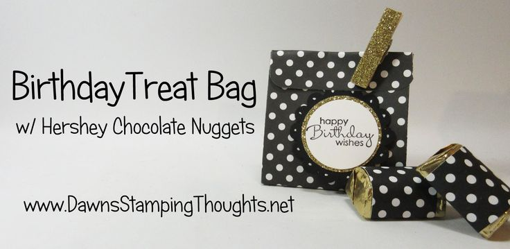 Birthday Treat Bag for Hershey Chocolate Nuggets using Stampin'Up! products