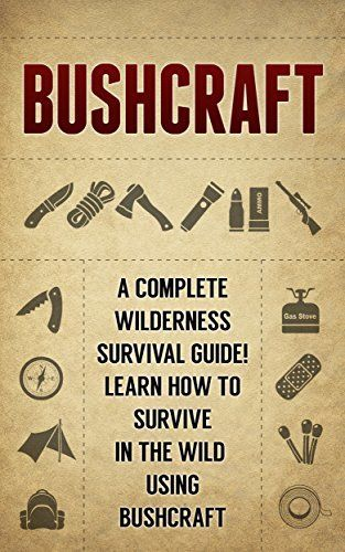 Free at the time of posting: BUSHCRAFT: A Complete Wilderness Survival Guide! How to Survive in the Wild using Bushcraft (affiliate link)