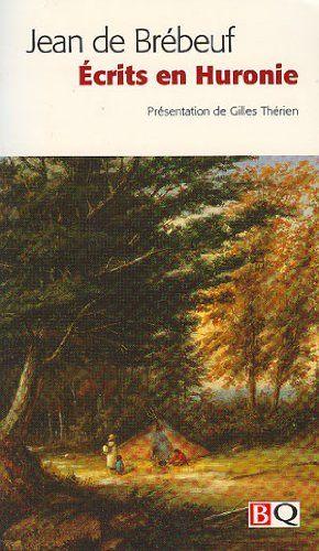 Ecrits en Huronie by Brébeuf Jean de http://www.amazon.ca/dp/2894061889/ref=cm_sw_r_pi_dp_n2r2vb05V43BA