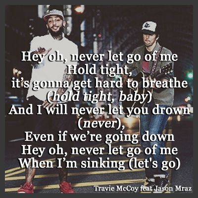 ... Water - Travie McCoy feat Jason Mraz. Love this song, amazing lyrics