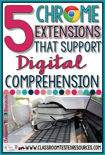 5 Chrome Extensions that Support Digital Comprehension