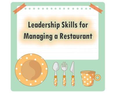 Leadership Skills for Managing a Restaurant