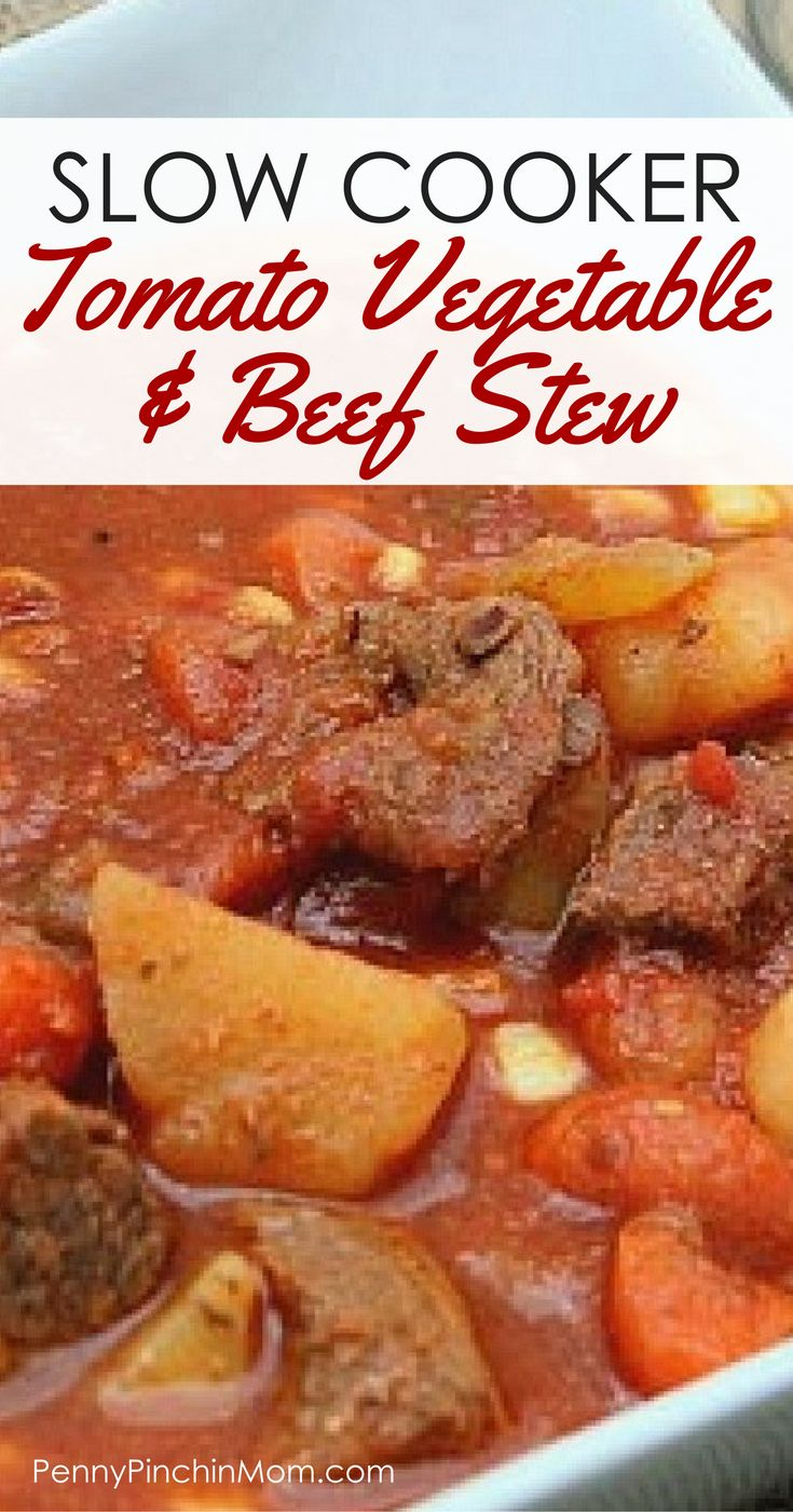 Slow cooker stew recipe:  Tomato Vegetable & Beef Stew    Easy dinner recipes | stew recipes | slow cooker recipes | tomato recipes via @PennyPinchinMom