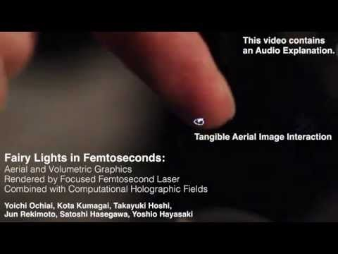 Fairy Lights in Femtoseconds: Tangible Holographic Plasma (SIGGRAPH) - YouTube