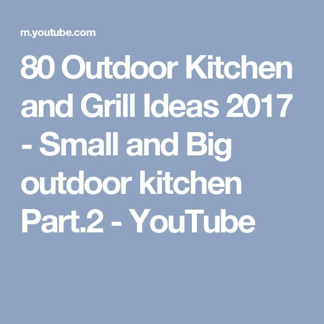 80 Outdoor Kitchen and Grill Ideas 2017 - Small and Big outdoor kitchen Part.2 - YouTube