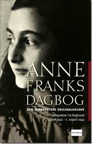 Anne Franks Dagbog - den uforkortede originaludgave  - Jeg har læst begge udgaver. Det er en bog der skal læses!
