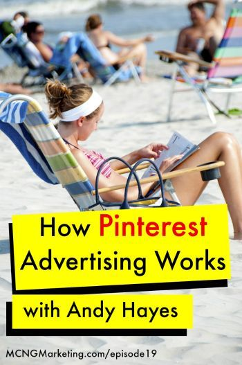 How Pinterest Advertising Works. Interview with Andy Hayes of @plumdeluxe by @mcngmarketing. Find out how self serve Pinterest advertising work. You can listen to the interview at www.MCNGMarketing.com/episode19