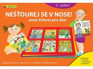 Nešťourej se v nose. Aneb Etiketa pro děti.
