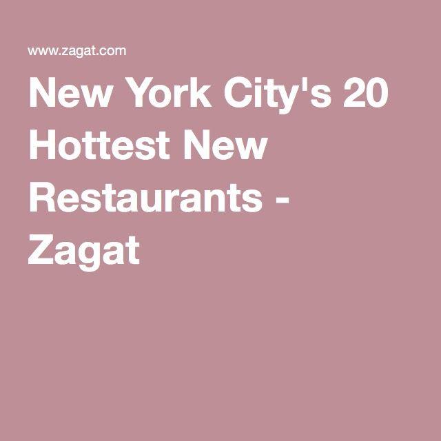 New York City's 20 Hottest New Restaurants - Zagat