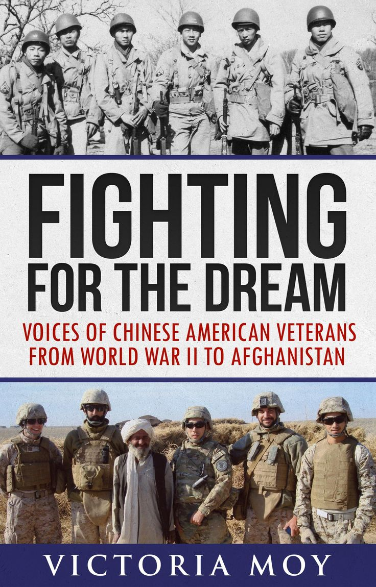 """""""Fighting for the Dream: Voices of Chinese American Veterans from World War II to Afghanistan"""" by Victoria Moy '03."""
