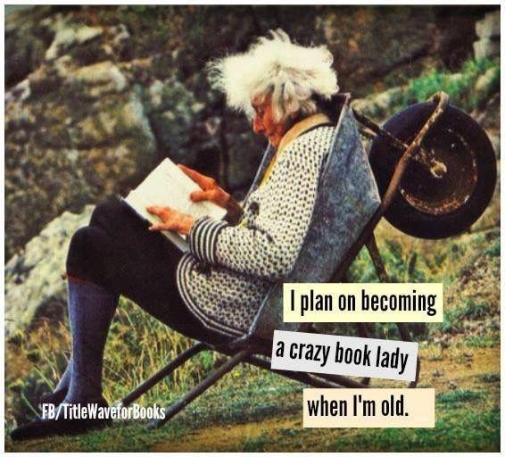 Een gekke boeken-gek wordt ik als ik een oude dame ben!