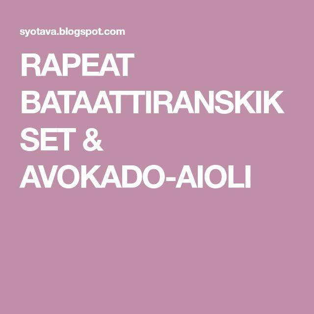 RAPEAT BATAATTIRANSKIKSET & AVOKADO-AIOLI