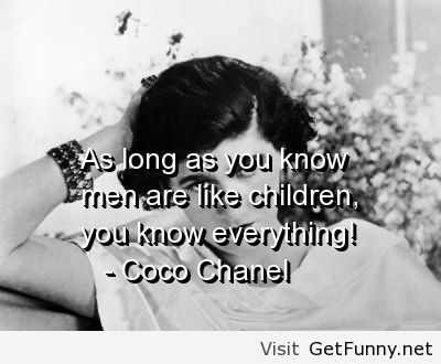 Coco Chanel - Quote about men