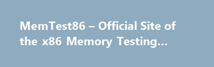 MemTest86 – Official Site of the x86 Memory Testing Tool #ram http://eritrea.remmont.com/memtest86-official-site-of-the-x86-memory-testing-tool-ram/  # What is MemTest86 MemTest86 is the original, free, stand alone memory testing software for x86 computers. MemTest86 boots from a USB flash drive or CD and tests the RAM in your computer for faults using a series of comprehensive algorithms and test patterns. Main Features The latest version of MemTest86 supports all the current technologies…