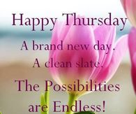 Happy Thursday. A Brand New Day