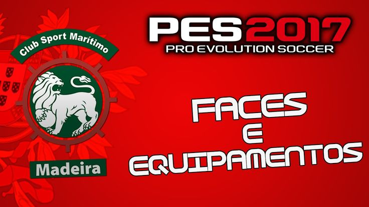 Faces e Equipamentos do CS Maritimo|PES 2017 PS4