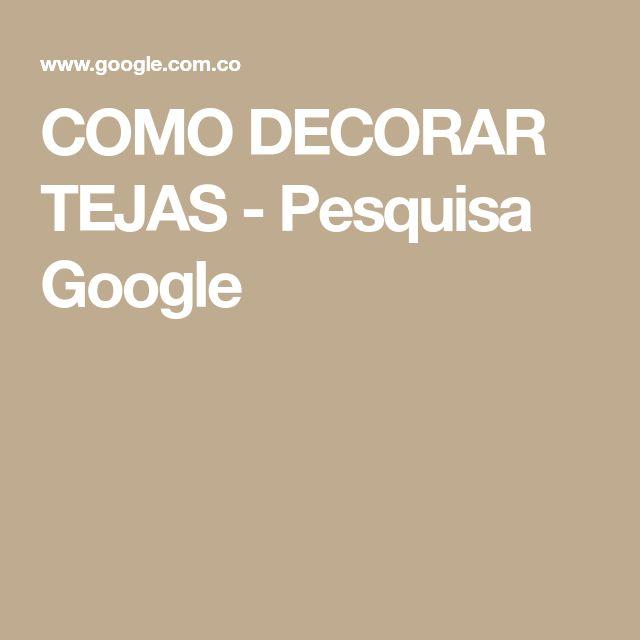 COMO DECORAR TEJAS - Pesquisa Google