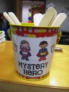 Pull a name from the Mystery Hero jar. Don't say their name, but let kids know you are watching your Mystery Hero. If the Mystery Hero does a good job reward them, and if they aren't on their best behavior just say to the class that the Mystery Hero needs to try harder. Don't call the student out or let students know who it was.  Love this idea!